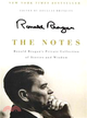 The Notes—Ronald Reagan's Private Collection of Stories and Wisdom