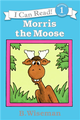 An I Can Read Book Level 1: Morris the Moose