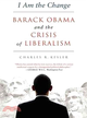 I Am the Change ― Barack Obama and the Future of Liberalism